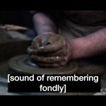 A still from an artists' video. Three identical images are shown side by side. They show a pair of hands sculpting a piece of clay on a potters wheel. Each image has a different text caption written in white text. The first reads 'holding', the second reads 'sound of remembering fondly' the third just has three asterisk * stars